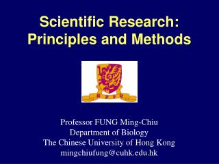 Professor FUNG Ming-Chiu Department of Biology The Chinese University of Hong Kong