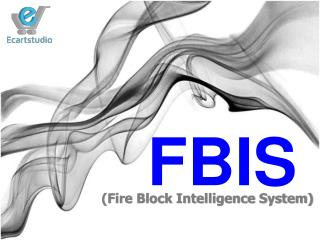 (Fire Block Intelligence System)