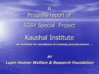A  Progress report of  SGSY Special  Project