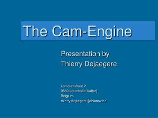 The Cam-Engine