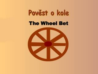 The Wheel Bet