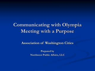 Communicating with Olympia Meeting with a Purpose