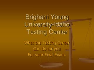 Brigham Young  University-Idaho Testing Center