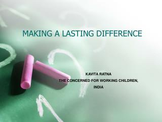 MAKING A LASTING DIFFERENCE