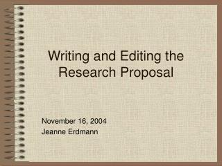Writing and Editing the Research Proposal