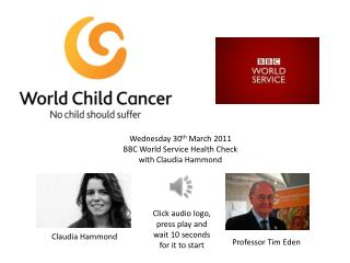 Wednesday 30 th  March 2011 BBC World Service Health Check  with Claudia Hammond