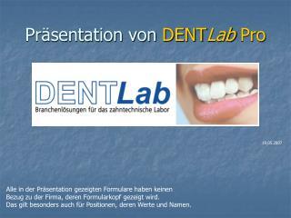 Präsentation von  DENT Lab  Pro