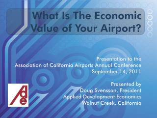 What Is The Economic Value of Your Airport?