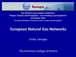 European Natural Gas Networks Errika Georges The American College of Greece