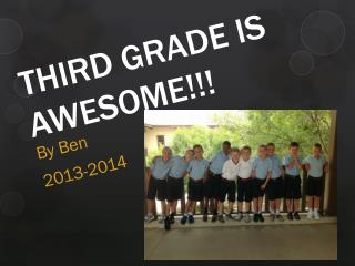 THIRD GRADE IS AWESOME!!!