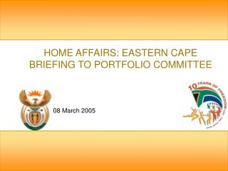 HOME AFFAIRS: EASTERN CAPE  BRIEFING TO PORTFOLIO COMMITTEE