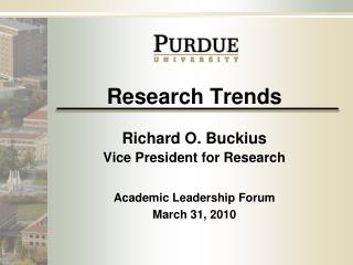Research Trends Richard O. Buckius Vice President for Research Academic Leadership Forum