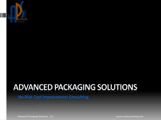 Advanced packaging solutions