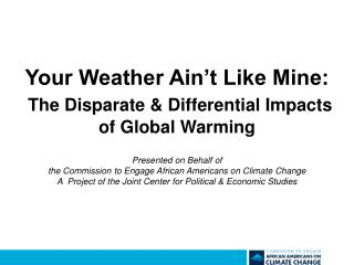 Your Weather Ain't Like Mine: The Disparate & Differential Impacts of Global Warming