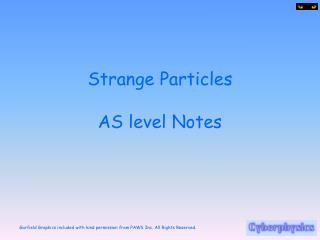 Strange Particles AS level Notes