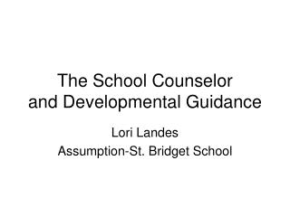 The School Counselor and Developmental Guidance