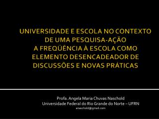 Profa. Angela Maria Chuvas Naschold Universidade Federal do Rio Grande do Norte – UFRN