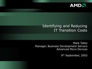 Identifying and Reducing  IT Transition Costs