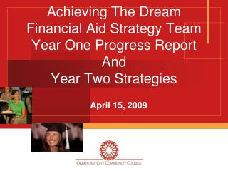 Achieving The Dream Financial Aid Strategy Team Year One Progress Report And  Year Two Strategies