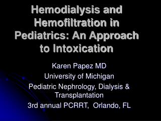 Hemodialysis and Hemofiltration in Pediatrics: An Approach to Intoxication