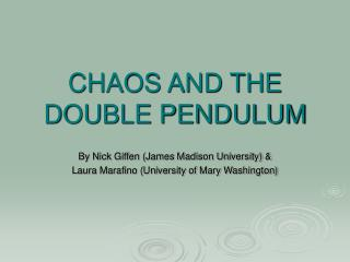 CHAOS AND THE DOUBLE PENDULUM