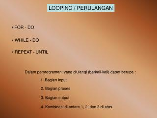 LOOPING / PERULANGAN