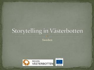 Storytelling  in Västerbotten