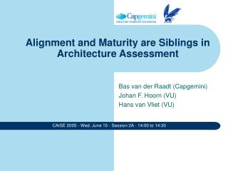 Alignment and Maturity are Siblings in Architecture Assessment