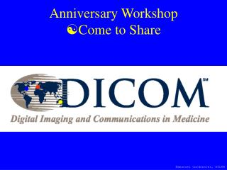Anniversary Workshop  Come to Share