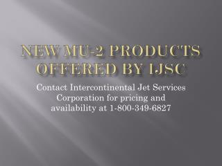 New mu-2 products offered by  ijsc