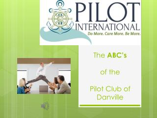 The  ABC's of the  Pilot Club of  Danville