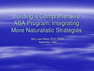 Building a Comprehensive ABA Program: Integrating More Naturalistic Strategies