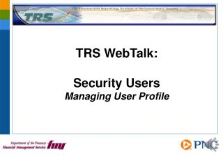 TRS WebTalk: Security Users Managing User Profile