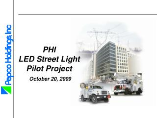 PHI  LED Street Light Pilot Project October 20, 2009