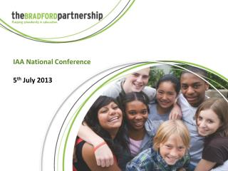 IAA National Conference 5 th  July 2013
