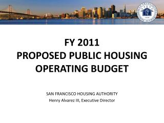 FY 2011  PROPOSED PUBLIC HOUSING OPERATING BUDGET