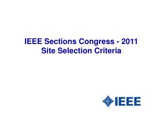 IEEE Sections Congress - 2011 Site Selection Criteria