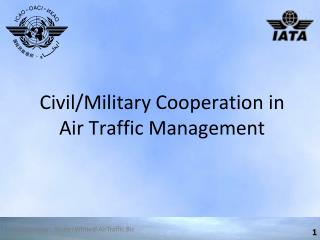 Civil/Military Cooperation in Air Traffic Management