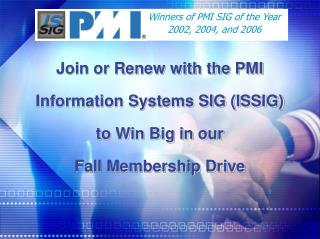 Winners of PMI SIG of the Year 2002, 2004, and 2006