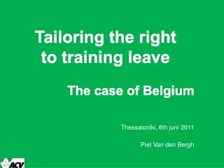 Tailoring the right  to training leave               The case of Belgium