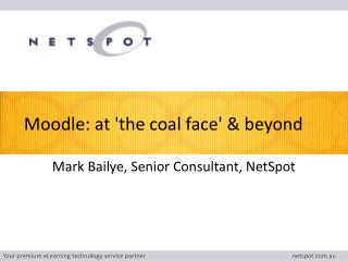 Moodle: at 'the  coal face '  &  beyond