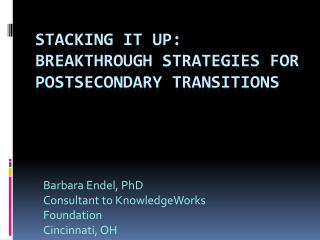 Stacking it up:  breakthrough strategies for Postsecondary transitions