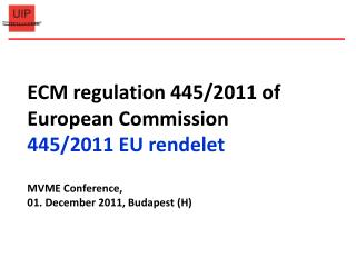 ECM regulation 445/2011 of European Commission