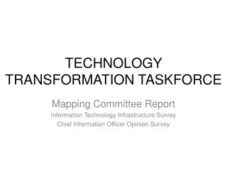TECHNOLOGY TRANSFORMATION TASKFORCE