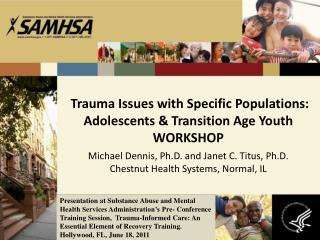 Trauma Issues with Specific Populations:  Adolescents & Transition Age Youth WORKSHOP