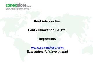 Brief introduction ConEx Innovation Co.,Ltd. Represents conexstore
