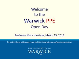 Welcome  to the  Warwick  PPE  Open Day