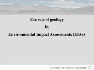 The role of geology In Environmental Impact Assessments (EIAs)