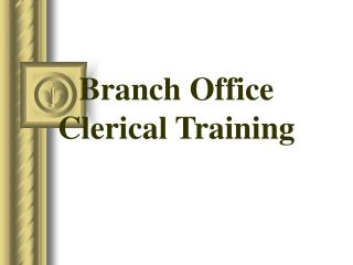Branch Office Clerical Training