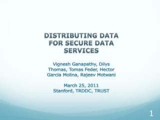 DISTRIBUTING DATA FOR SECURE DATA SERVICES
